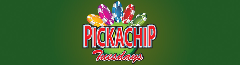 Pick-A-Chip Tuesdays 3am-12am