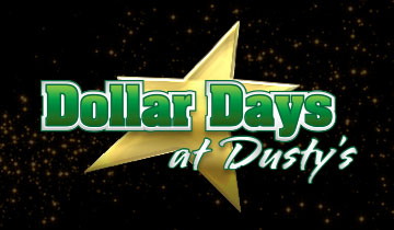 Dollar Days at Dusty's