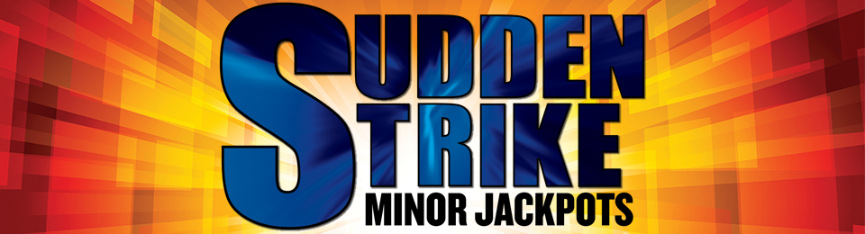 Sudden Strike Jackpots Minor