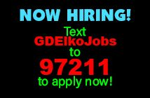 NOW HIRING! Text GDElkoJobs to 97211 to apply now!