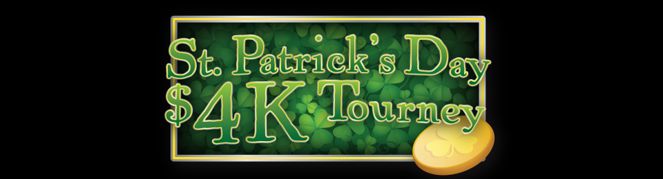 St. Patrick's Day $4K Tourney