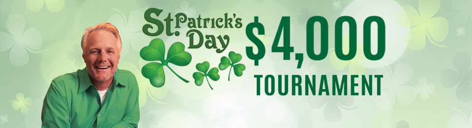 St. Patrick's Day $4,000 Tournament